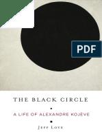 Jeff Love - The Black Circle_ a Life of Alexandre Kojève-Columbia University Press (2018)
