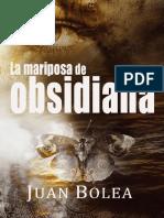 La Mariposa de Obsidiana - Juan Bolea
