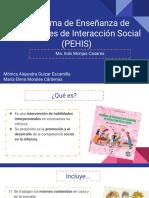 Programa de Enseñanza de Habilidades de Interacción Social (PEHIS).pptx