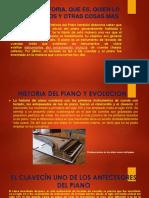 El Piano Historia, Que Es, Quien