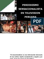 PERIODISMO SENSACIONALISTA EN TELEVISIÓN PERUANA