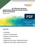 BRKOPT-2204 - Building Carrier Ethernet Services Using Cisco Ethernet Virtual Circuit (EVC) Framework.pdf