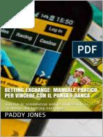 Betting Exchange_ Manuale Pratico Per Vincere Con Betting Exchange (Italian Edition) - Paddy Jones