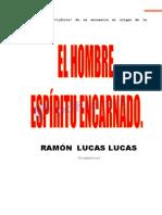 Microsoft Word - El Hombre Espiritu Encarnado.- Ramón Lucas Lucas (Fragmentos)