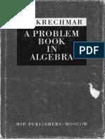 V.A. Krechmar - A Problem Book in Algebra (1978, Mir Publishers, Moscow).pdf