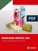 Waterbased. Versatile. Safe