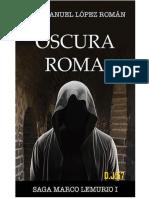 Oscura Roma- Luis Manuel Lopez Roman