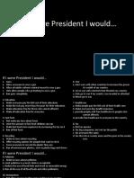 If i Were President i Would