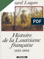 Lugan Bernard - Histoire de La Louisiane Française 1682-1804