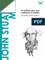 John Stuart Mill - El Utilitarismo que cambiaría el mundo
