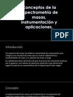 Conceptos de La Espectrometría de Masas Instrumentación