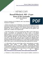O Que Fazer Se for Vacinado Dr. Russell Blaylock, MD