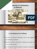 La Tributación en Guatemala y Su Historia1