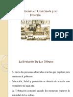 La Tributación en Guatemala y Su Historia