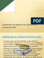 Liberación de espacio en disco duro y memoria Ram.pptx