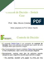 Introdução à Programação - Aula 09 - Estruturas de Controle - Switch Case.pdf