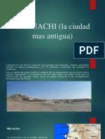 CAHUACHI (La Ciudad Mas Antigua)