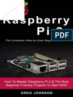 Raspberry Pi 2 the Complete Step-By-Step Beginners Guide_ How to Master Raspberry Pi 2 & the Best Beginner Friendly Projects to Start With