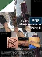 Eustiquio Lugo - ¿Cómo Curar Un Tatuaje Infectado?, Parte II