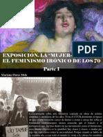 """Mariana Flores Melo - Exposición. La """"Mujer-horno"""" o El Feminismo Irónico de Los 70, Parte I"""