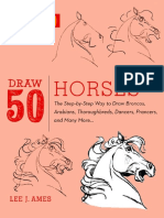 Draw 50 Horses_ The Step-by-Step Way to Draw Broncos, Arabians, Thoroughbreds, Dancers, Prancers, and Many More... ( PDFDrive.com ).pdf