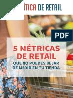 5 Métricas de Retail Que No Puedes Dejar de Medir en Tu Tienda