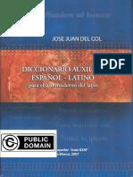 Del Col, Jose Juan. - Diccionario Auxiliar Español-latino Para El Uso Moderno Del Latín [2007]