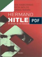 Habermas, Nolte y Mann. - Hermano Hitler. El Debate de Los Historiadores [2011]