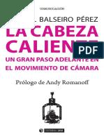 Balseiro Pérez, M. (2016). La Cabeza Caliente Un Gran Paso Adelante en El Movimiento de Cám