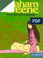 El americano impasible - Graham Greene   h.pdf