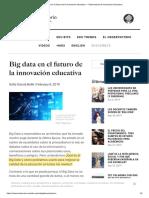 Big Data en El Futuro de La Innovación Educativa — Observatorio de Innovación Educativa