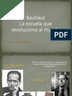 Bauhaus_la_escuela_que_revoluciono_al_mundo_2018.pptx