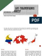 Por qué LOS COLOMBIANOS SOMOS POBRES.pptx