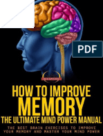How to Improve Memory - The Ultimate Mind Power Manual - The Best Brain Exercises to Improve Your Memory and Master Your Mind Power ( PDFDrive.com )
