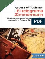 El Telegrama Zimmermann - Barbara W Tuchman