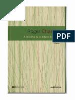 CHARTIER, R. - A História Ou a Leitura Do Tempo