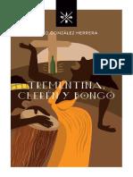 Trementina, Clerén y Bongó
