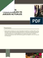 Juegos Tradicionales vs Juegos Actuales