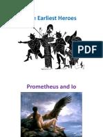 The Earliest Heroes