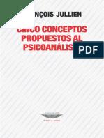Jullien - Cinco Conceptos Propuestos Al Psicoanálisis