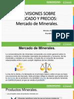 Previsiones Sobre Mercado y Precios de minerales
