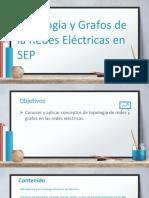 Tema 1 Topologia y Grafos de Las Redes Eléctricas en SEP