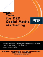 42 Rules for B2B Social Media Marketing. Learn Proven Strategies and Field-Tested Tactics Through Real World Success...