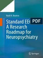 Nash N. Boutros (auth.)-Standard EEG_ A Research Roadmap for Neuropsychiatry-Springer International Publishing (2013).pdf