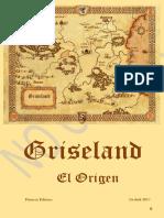 GRISELAND, EL ORIGEN