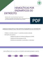 ANEMIAS HEMOLÍTICAS POR DEFEITOS ENZIMÁTICOS DO ERITRÓCITO