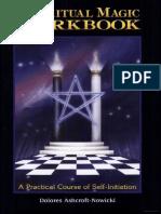 The Ritual Magic Workbook a Practical Course of Self Initiation