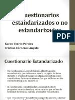 Cuestionarios estandarizados o no estandarizados