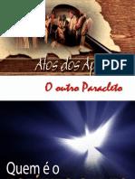Atos dos apóstolos  - Aula 02 - CONTEXTUALIZAÇÃO - Missão do outro Paracleto(João 16_7-11).pptx