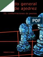 Grau Roberto  III - Tratado general de ajedrez III Conformaciones de peones - Ed La Casa del Ajedrez.pdf